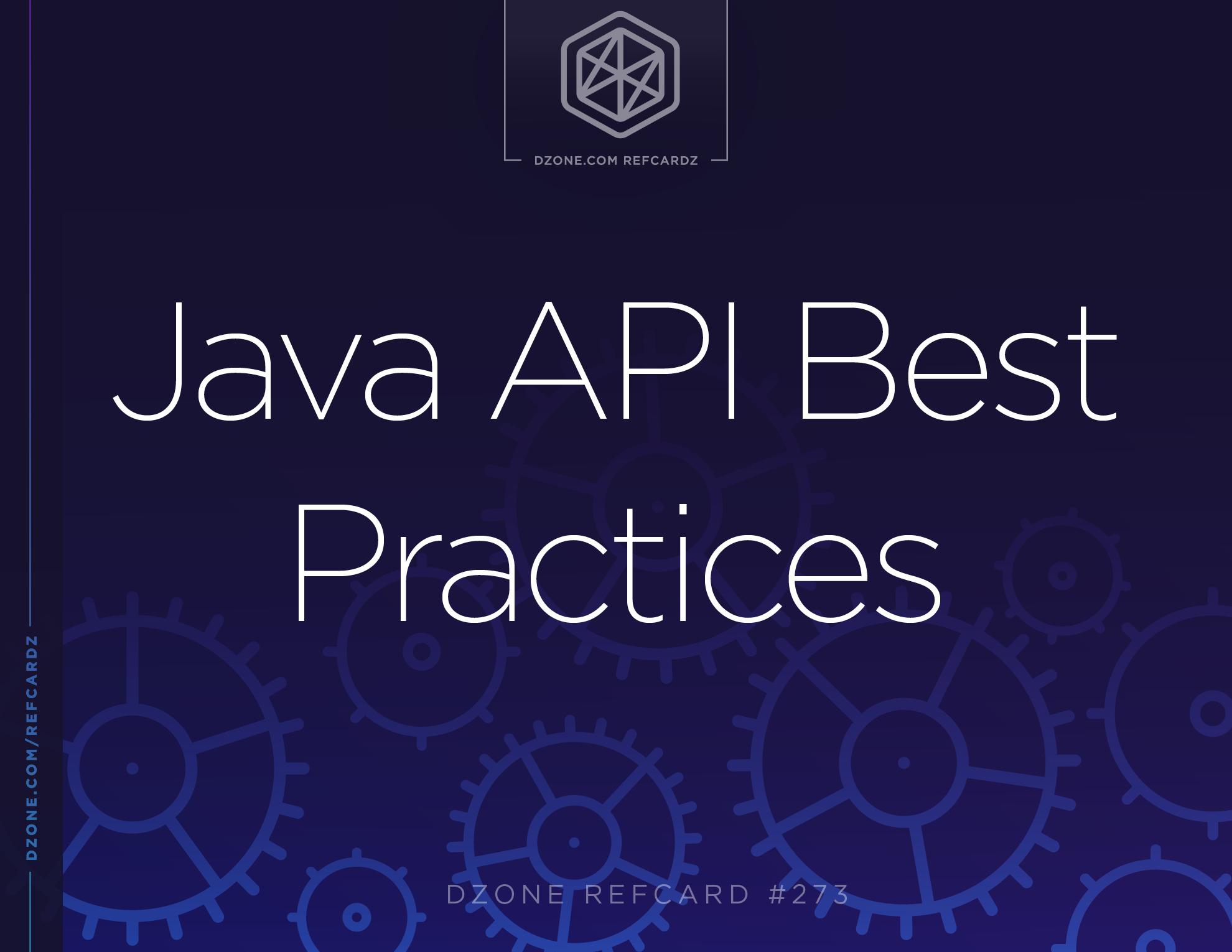 Java API Best Practices - DZone - Refcardz