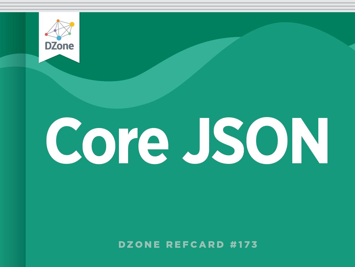 Core JSON - DZone - Refcardz
