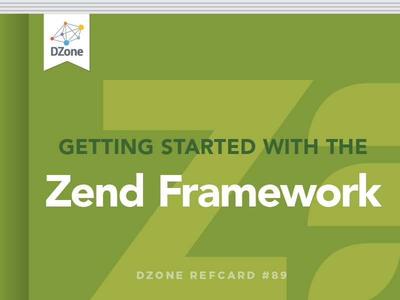 Getting Started with the Zend Framework - DZone - Refcardz