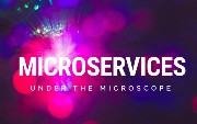 Microservices Under the Microscope