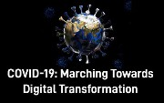 COVID-19: Marching Towards Digital Transformation