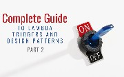Complete Guide to Lambda Triggers and Design Patterns (Part 2)