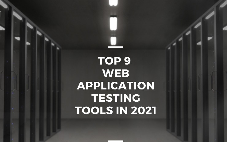 The Top 9 Web Application Testing Tools in 2021