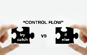 Control Flow: try-catch or if-else?