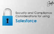 Security and Compliance Considerations for Using Salesforce