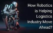 How Robotics is Helping the Logistics Industry Move Ahead