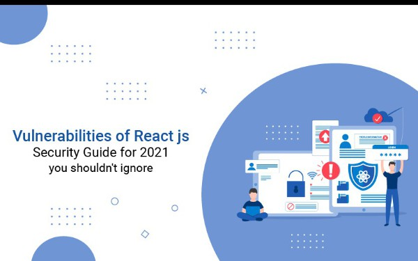 Some Vulnerabilities of React.js Security-Guide for 2021
